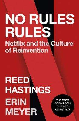 Cover of No Rules Rules: Netflix and the Culture of Reinvention - Reed Hastings - 9780753553664