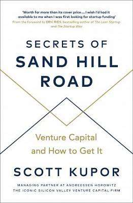 Cover of Secrets of Sand Hill Road: Venture Capital-and How to Get It - Scott Kupor - 9780753553961