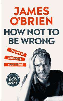 Cover of How Not To Be Wrong - James O'brien - 9780753557709