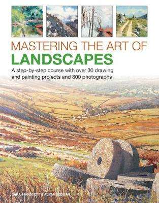 Cover of Mastering the Art of Landscapes - Sarah Hoggett - 9780754834687