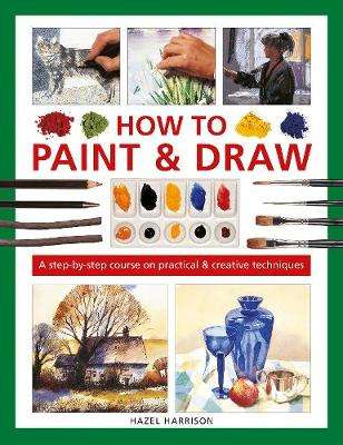 Cover of How to Paint & Draw - Hazel Harrison - 9780754835011