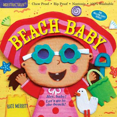 Cover of Indestructibles: Beach Baby - Kate Merritt - 9780761187325