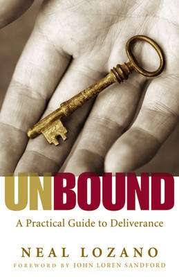Cover of Unbound: A Practical Guide to Deliverance - Neal Lozano - 9780800794125