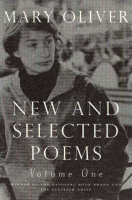 Cover of New and Selected Poems Volume 1 - Mary Oliver - 9780807068779