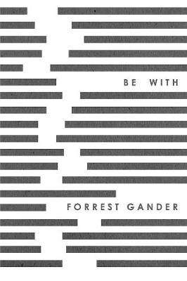 Cover of Be With - Forrest Gander - 9780811226059