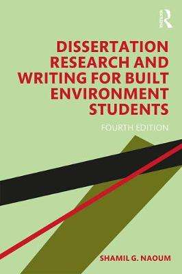 Cover of Dissertation Research and Writing for Built Environment Students - S.G. (London South Bank Universit Naoum - 9780815384632