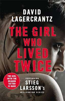 Cover of The Girl Who Lived Twice: A New Dragon Tattoo Story - David Lagercrantz - 9780857056375