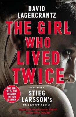 Cover of The Girl Who Lived Twice - David Lagercrantz - 9780857056399