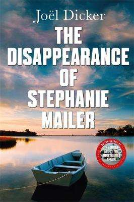 Cover of The Disappearance of Stephanie Mailer - Joel Dicker - 9780857059253