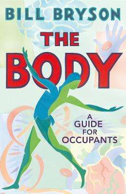 Cover of The Body: A Guide for Occupants - Bill Bryson - 9780857522412