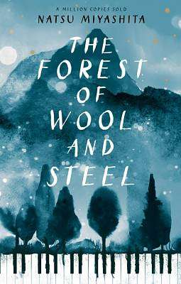 Cover of The Forest of Wool and Steel - Natsu Miyashita - 9780857525185