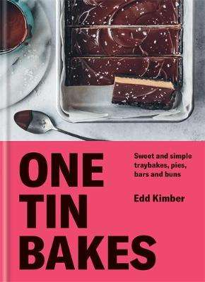 Cover of One Tin Bakes: Sweet and simple traybakes, pies, bars and buns - Edd Kimber - 9780857838599