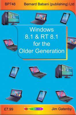 Cover of Windows 8.1 & RT 8.1 for the Older Generation - Jim Gatenby - 9780859347488