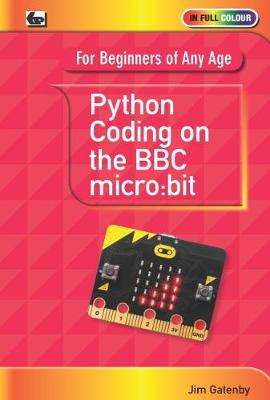 Cover of Python Coding on the BBC Micro:Bit - Jim Gatenby - 9780859347716