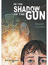 Cover of In the Shadow Of A Gun - Elspeth Cameron - 9780861217007