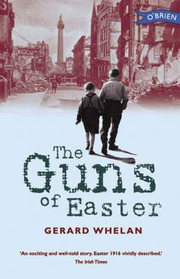 Cover of Guns of Easter - Gerard Whelan - 9780862784492
