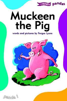Cover of O'Brien Pandas 1: Muckeen the Pig - Lyons Fergus - 9780862785284