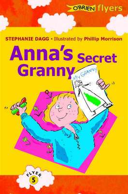 Cover of O'Brien Flyers 5: Anna's Secret Granny - Stephanie Dagg - 9780862786861