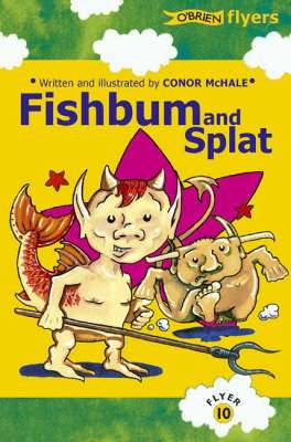 Cover of O'Brien Flyers 10: Fishbum & Splat - Conor McCale - 9780862787356