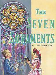 Cover of The Seven Sacraments - Lovasik, Reverend Lawrence G, S.V.D. - 9780899422787