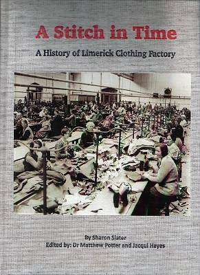 Cover of A Stitch In Time - A History of Limerick's Clothing Factory - Sharon Slater - 9780905700267
