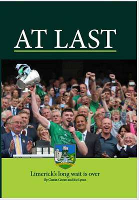 Cover of At Last - Limerick's Long Wait Is Over - Ciaran Crowe and Joe Lyons - 9780905700274