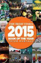 Cover of The Irish Times Book of the Year 2015 - Peter Murtagh (editor) - 9780907011514