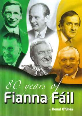 Cover of 80 YEARS OF FIANNA FAIL - Donal O'shea - 9780953608669