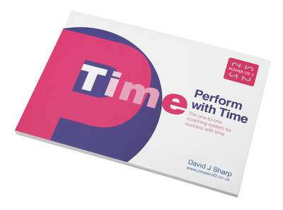 Cover of Perform with Time: The One-to-one Coaching System for Success with Time - David J. Sharp - 9780953981229
