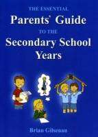 Cover of Essential Parents' Guide to the Secondary School Years - Brian Gilsenan - 9780954583712