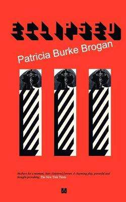 Cover of Eclipsed - Patricia Burke Brogan - 9780955260445