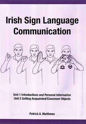 Cover of Irish Sign Language Communication with DVD - Patrick A. Matthews - 9780956605504