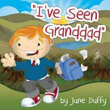 Cover of I've Seen Granddad - June Duffy - 9780957321304