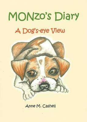 Cover of Monzo's Diary: A Dog's-Eye View - Anne M. Cashell - 9780957359918