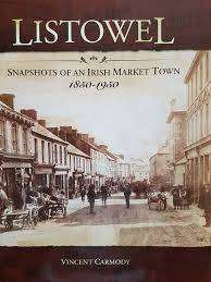 Cover of Listowel - Snapshots of an Irish Market Town, 1850-1950 - Vincent Carmody - 9780957461802