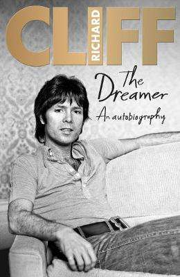 Cover of The Dreamer: An Autobiography - Cliff Richard - 9780957490772