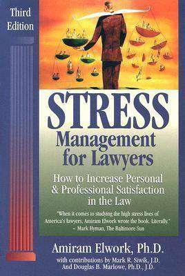Cover of Stress Management for Lawyers: How to Increase Personal & Professional Satisfact - Elwork, Amiram, Ph.D. - 9780964472730