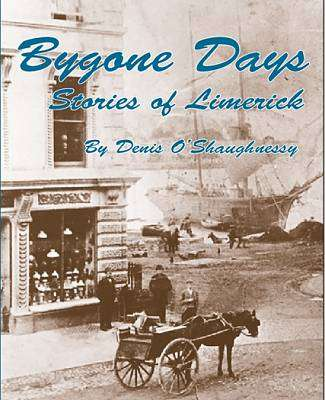 Cover of Bygone Days - Denis O'Shaughnessy - 9780992698881