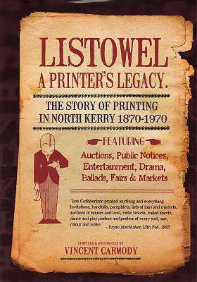 Cover of Listowel: A Printer's Legacy - Vincent Carmody - 9780992698898