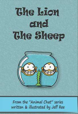 Cover of The Lion and the Sheep - Jeff Ree - 9780992965501