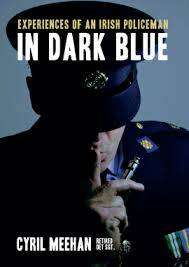 Cover of In Dark Blue - Experiences of an Irish Policeman - Cyril Meehan - 9780993229794