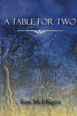 Cover of A Table For Two - Tom McElligott - 9780993362866