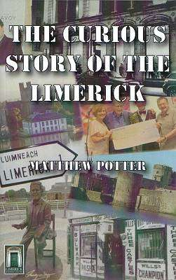 Cover of The Curious Story Of The Limerick 3rd edition - Matthew Potter - 9780993362880