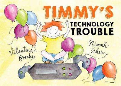 Cover of Timmy's Technology Trouble - Niamh Ahern - 9780993382147