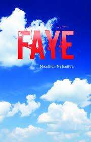 Cover of Faye - Meadhbh Ní Eadhra - 9780993494680