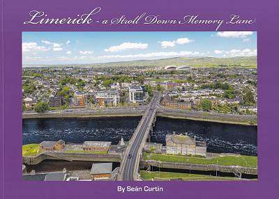 Cover of Limerick A Stroll Down Memory Lane Vol 20 - Sean Curtin - 9780995551442