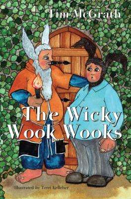 Cover of The Wicky Wook Wooks - Tim McGrath - 9780995610828
