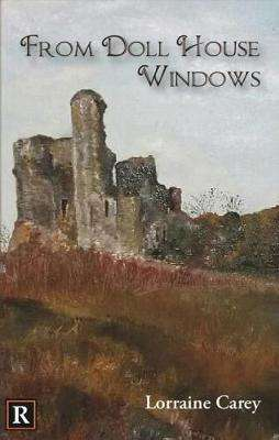 Cover of From Doll House Windows - Lorraine Carey - 9780995733350