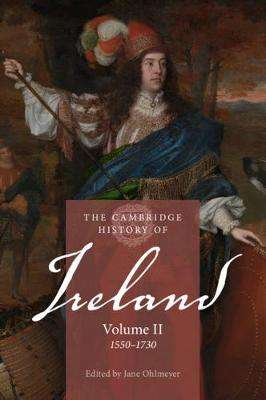 Cover of The Cambridge History of Ireland: Volume 2, 1550-1730 - Jane Ohlmeyer - 9781107540460