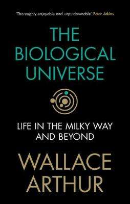 Cover of The Biological Universe: Life in the Milky Way and Beyond - Wallace Arthur - 9781108836944